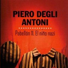 Libros: PABELLÓN 11. EL NIÑO NAZI. PIERRO DEGLI ANTONI. Lote 287829138