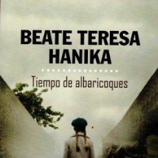 Libros: BEATE TERESA HANIKA, TIEMPO DE ALBARICOQUES. Lote 289204343