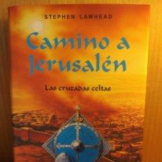 Libros: STEPHEN LAWHEAD. CAMINO A JERUSALÉN. Lote 293459288