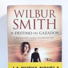 Libros: EL DESTINO DEL CAZADOR - WILBUR SMITH. Lote 293771603