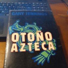Libros: OTOÑO AZTECA - JENNINGS, GARY. Lote 293842083