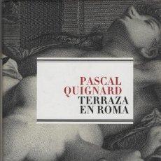 Libros: TERRAZA EN ROMA. PASCAL QUIGNARD. ESPASA. 2008.. Lote 295007638