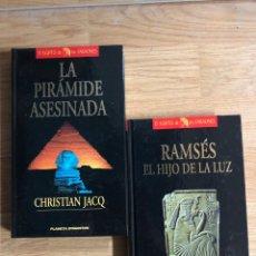 Libros: LOTE LIBROS CHRISTIAN JACQ : RAMSÉS EL HIJO DE LA LUZ Y LA PIRÁMIDE ASESINADA. Lote 295274688