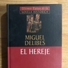 Libros: MIGUEL DELIBES: EL HEREJE - NOVELA HISTÓRICA. Lote 295275018