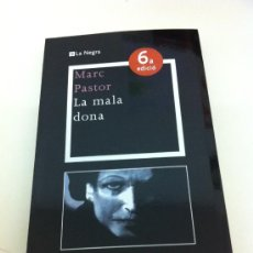 Libros: MARC PASTOR: LA MALA DONA (CATALAN) - LA MAGRANA. Lote 30643589
