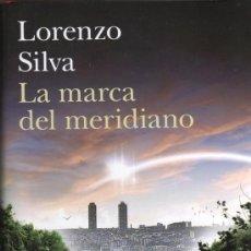 Libros: LA MARCA DEL MERIDIANO DE LORENZO SILVA - EDITORIAL PLANETA, 2012 (NUEVO). Lote 34700284