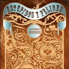 Libros: ESTÚPIDOS Y FELICES, DE ALFREDO BENEDÍ. DIBUJOS DE ANGEL LALINDE (STI EDICIONES, ET CETERA, 2013). Lote 51327001