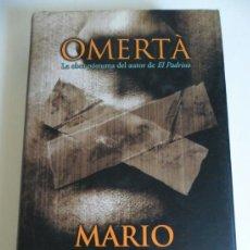 Libros: OMERTÀ . MARIO PUZO . 352 PÁGS TAPA DURA CON SOBRECUBIERTAS. Lote 36908426
