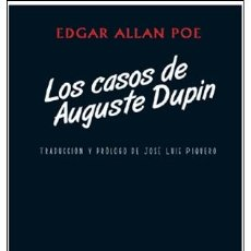 Libros: NARRATIVA. POLICIACA. LOS CASOS DE AUGUSTE DUPIN - EDGAR ALLAN POE. Lote 42778122