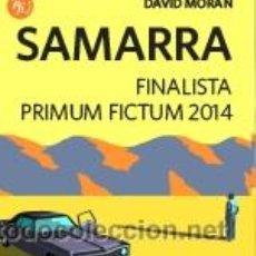 Libros: NARRATIVA. NOVELA. SAMARRA - DAVID MORÁN. Lote 42781174