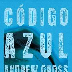 Libros: NARRATIVA. POLICIACA. CÓDIGO AZUL - ANDREW GROSS. Lote 44214616