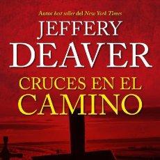 Libros: NARRATIVA. POLICIACA. CRUCES EN EL CAMINO - JEFFERY DEAVER. Lote 44225665