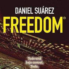 Libros: NARRATIVA. POLICIACA. FREEDOM - DANIEL SUÁREZ. Lote 44243894