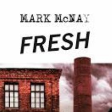 Libros: NARRATIVA. POLICIACA. FRESH - MARK MCNAY. Lote 44305418