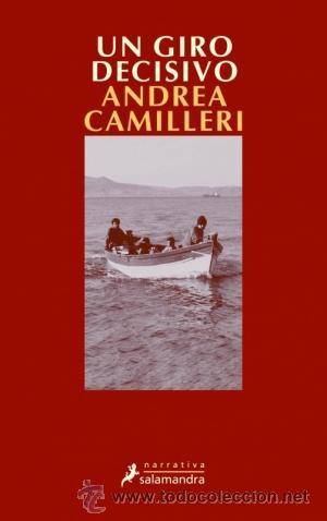 NARRATIVA. POLICIACA. UN GIRO DECISIVO - ANDREA CAMILLERI (Libros Nuevos - Literatura - Narrativa - Novela Negra y Policíaca)