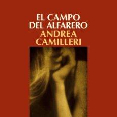 Libros: NARRATIVA. POLICIACA. EL CAMPO DEL ALFARERO - ANDREA CAMILLERI. Lote 44307828