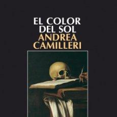 Libros: NARRATIVA. POLICIACA. EL COLOR DEL SOL - ANDREA CAMILLERI. Lote 44307876