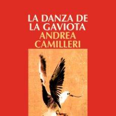 Libros: NARRATIVA. POLICIACA. LA DANZA DE LA GAVIOTA - ANDREA CAMILLERI. Lote 44307935