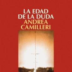 Libros: NARRATIVA. POLICIACA. LA EDAD DE LA DUDA - ANDREA CAMILLERI. Lote 44307964