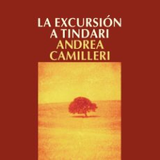 Libros: NARRATIVA. POLICIACA. LA EXCURSIÓN A TINDARI - ANDREA CAMILLERI. Lote 131913313