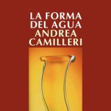 Libros: NARRATIVA. POLICIACA. LA FORMA DEL AGUA - ANDREA CAMILLERI. Lote 44308021