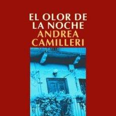 Libros: NARRATIVA. POLICIACA. EL OLOR DE LA NOCHE - ANDREA CAMILLERI. Lote 44337522