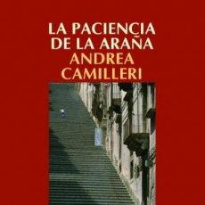 Libros: NARRATIVA. POLICIACA. LA PACIENCIA DE LA ARAÑA - ANDREA CAMILLERI. Lote 44337620