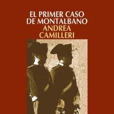 Libros: NARRATIVA. POLICIACA. EL PRIMER CASO DE MONTALBANO - ANDREA CAMILLERI. Lote 44736511
