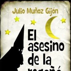Libros: NARRATIVA. POLICIACA. EL ASESINO DE LA REGAÑÁ - JULIO MUÑOZ GIJÓN. Lote 44958899