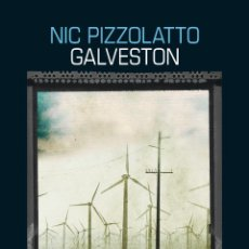 Libros: NARRATIVA. POLICIACA. GALVESTON - NIC PIZZOLATTO. Lote 45302908
