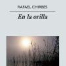 Libros: NARRATIVA. NOVELA. EN LA ORILLA - RAFAEL CHIRBES. Lote 46414533