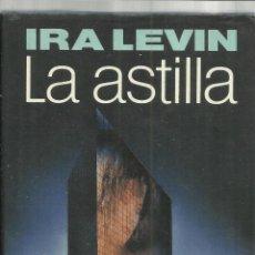 Libros: LA ASTILLA. IRA LEVIN. CÍRCULO DE LECTORES. BARCELONA. 1990. Lote 48000442