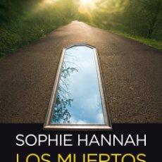 Libros: NARRATIVA. POLICIACA. LOS MUERTOS SE TUMBAN - SOPHIE HANNAH. Lote 52388989