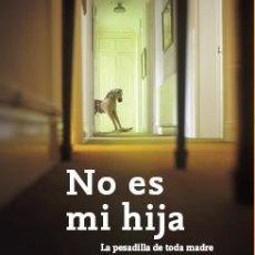 Libros: NARRATIVA. POLICIACA. NO ES MI HIJA - SOPHIE HANNAH. Lote 52395180