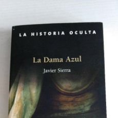 Libros: LA HISTORIA OCULTA: LA DAMA AZUL (JAVIER SIERRA). Lote 53661752