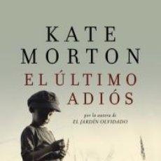 Libros: NARRATIVA. POLICIACA. EL ÚLTIMO ADIÓS - KATE MORTON (CARTONÉ). Lote 53735463