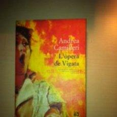 Libros: ANDREA CAMILLERI -L'ÒPERA DE VIGATA - EN CATALÀ. Lote 55055364