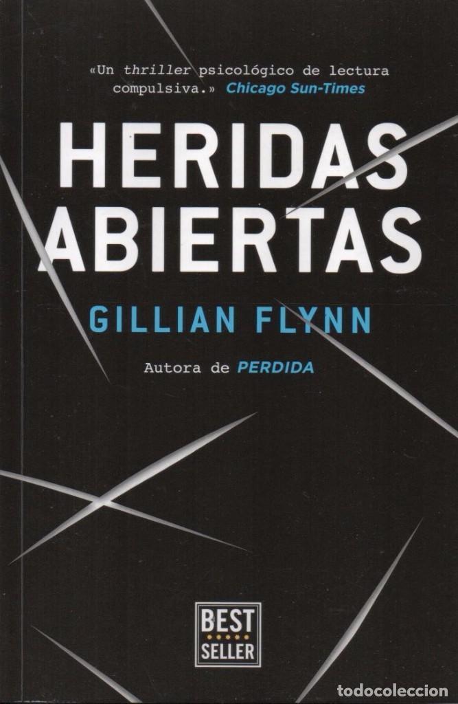 HERIDAS ABIERTAS DE GILLIAN FLYNN - PENGUIN RANDOM HOUSE, 2016 (Libros Nuevos - Literatura - Narrativa - Novela Negra y Policíaca)