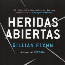 Libros: HERIDAS ABIERTAS DE GILLIAN FLYNN - PENGUIN RANDOM HOUSE, 2016. Lote 64074663