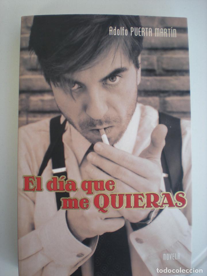 EL DÍA QUE ME QUIERAS (PLAZA&JANÉS) ADOLFO PUERTA MARTÍN (Libros Nuevos - Literatura - Narrativa - Novela Negra y Policíaca)