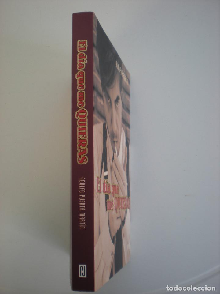 Libros: El día que me QUIERAS (Plaza&Janés) Adolfo PUERTA MARTÍN - Foto 3 - 68928841