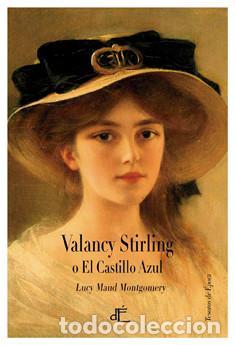 NARRATIVA. POLICIACA. VALANCY STIRLING O EL CASTILLO AZUL - LUCY MAUD MONTGOMERY (CARTONÉ) (Libros Nuevos - Literatura - Narrativa - Novela Negra y Policíaca)