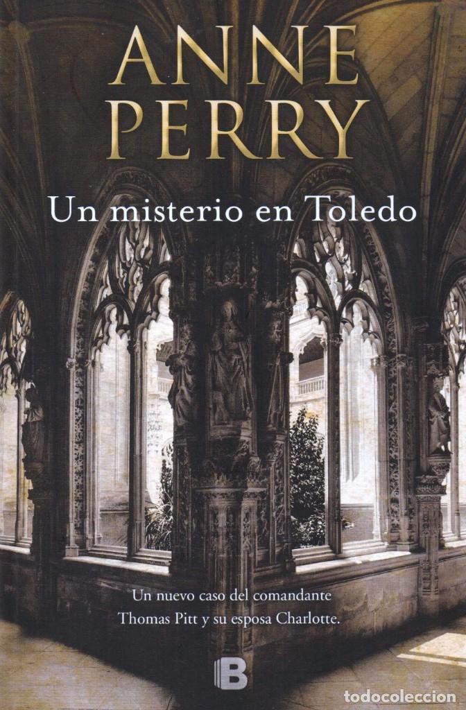 UN MISTERIO EN TOLEDO DE ANNE PERRY - EDICIONES B, 2017 (NUEVO) (Libros Nuevos - Literatura - Narrativa - Novela Negra y Policíaca)