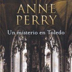 Libros: UN MISTERIO EN TOLEDO DE ANNE PERRY - EDICIONES B, 2017 (NUEVO). Lote 81163680