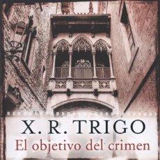 Libros: EL OBJETIVO DEL CRIMEN DE X. R. TRIGO - EDICIONES B, 2017. Lote 88339132