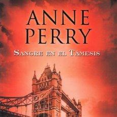 Libros: SANGRE EN EL TAMESIS DE ANNE PERRY - EDICIONES B, 2016 (NUEVO). Lote 89080752