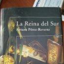 Libros: LIBRO DE ARTURO PÉREZ REVERTE LA REINA DEL SUR. Lote 91102689
