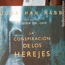 Libros: LIBRO LA CONSPIRACIÓN DE LOS HEREJES DÉ JONATAN RABB. Lote 91022768