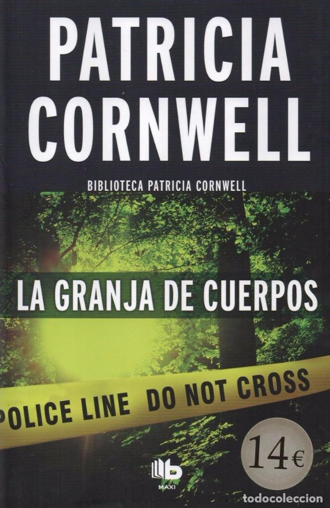 LA GRANJA DE CUERPOS DE PATRICIA CORNWELL - EDICIONES B, 2017 (Libros Nuevos - Literatura - Narrativa - Novela Negra y Policíaca)