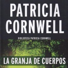 Libros: LA GRANJA DE CUERPOS DE PATRICIA CORNWELL - EDICIONES B, 2017. Lote 100460047